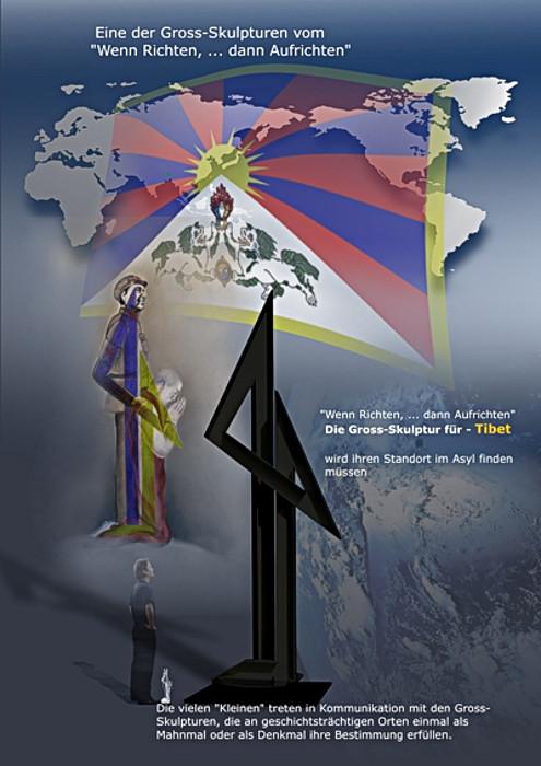 """Tibet -   Die Skulptur vom """"Wenn Richten, . . .dann Aufrichten"""" – Tibet wird so wie es aussieht, ihren Standort im Asyl suchen müssen."""